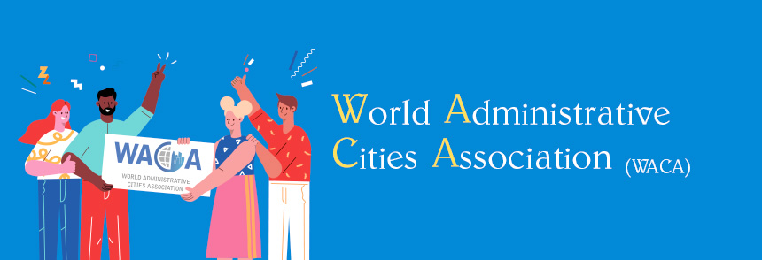 The World Administrative Cities Association (WACA)