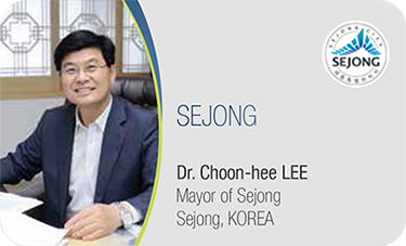 SEJONG-Dr. Choon-hee LEE / Mayor of Sejong Sejong, KOREA