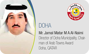 DOHA Mr. Jamal Matar M A Al-Naimi / Director of Doha Municipality, Chairman of Arab Towns Award Doha, QATAR